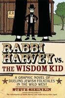 Rabbi Harvey vs. the Wisdom Kid: A Graphic Novel of Dueling Jewish Folktales in