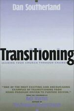Transitioning: Leading Your Church Through Change Southerland, Dan Hardcover
