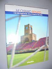 DVD MI CHIAMO RENATO  I 90 ANNI ROCK'N'GOL DELLO STADIO DI BOLOGNA DALL'ARA