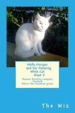 Molly Morgan and Her Amazing White Cat: Molly Morgan and Her Amazing White...