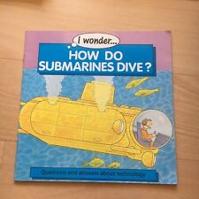 I WONDER HOW D0 SUBMARINES DIVE? ANDREW LANGLEY, 1874661200. PICTURE BOOK