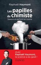 les papilles du chimiste   saveurs et parfums en cuisine Haumont  Raphael Neuf
