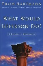 What Would Jefferson Do? by Hartmann, Thom, Robert Wolff