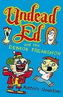 Undead Ed and the Demon Freakshow by Ghoulstone, Rotterly