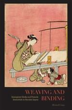 Weaving and Binding: Immigrant Gods and Female Immortals in Ancient Japan by Co