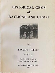HISTORICAL GEMS of RAYMOND, CASCO, MAINE, Ernest Knight- ILLUS- MAINE HISTORY