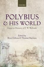 Polybius and his World: Essays in Memory of F.W. Walbank by