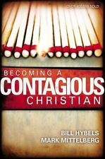 Becoming a Contagious Christian by, Bill Hybels, Mark Mittelberg