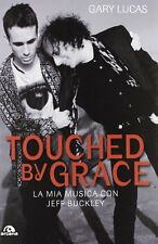 Touched by grace LA MIA MUSICA CON JEFF BUCKLEY Tim Gary Lucas Folk rock BOOK