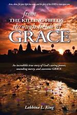 From the Killing Fields Through Fields of Grace (Paperback or Softback)