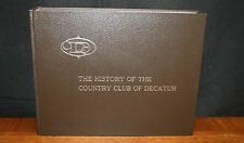 THE HISTORY OF THE COUNTRY CLUB OF DECATUR By Robert and Maxine Kopetz