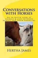 Conversations With Horses : An In-depth Look at Signals & Cues Between Horses.