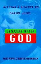 Gen Xers after God : Helping a Generation Pursue Jesus by Todd Hahn and David Ve