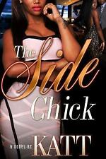 Side Chick, The by Katt | Paperback Book | 9781622864829 | NEW