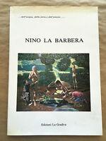 NINO LA BARBERA - AA.vv. - Edizioni La Gradiva - 1984
