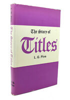 L. G. Pine THE STORY OF TITLES  1st Edition 1st Printing