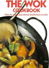 B000SVXEU4 The Wok Cookbook: How to Cook Just About Anything in a Wok