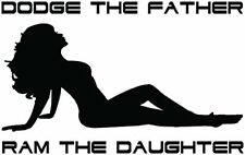"Dodge the Father Ram the Daughter Funny Vinyl Decal Sticker Window 5"" Truck Car"