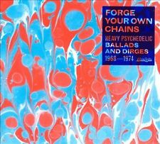 Forge Your Own Chains: Heavy Psychedelic Ballads and Dirges, 1968-1974 [Digipak]