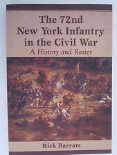 The 72nd New York Infantry in the Civil War - A History and Roster