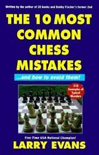 10 Most Common Chess Mistakes : And How to Avoid Them by Larry Evans 1998