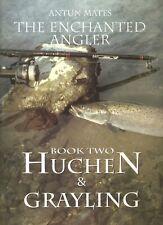 MATES FISHING BOOK THE ENCHANTED ANGLER BOOK TWO HUCHEN GRAYLING hardback SIGNED
