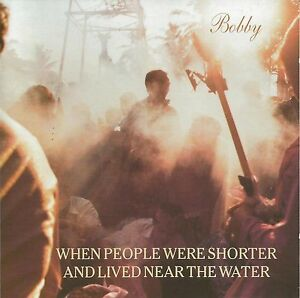 When People Were Shorter And Lived Near The Water ‎– Bobby   new cd in seal