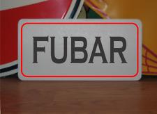 FUBAR Metal Sign