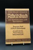 Bremer-Lues Arbeitsbuch für Rechtschreiben und Sprachlehre. Schulbuch von 1939