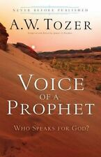 Voice of a Prophet : Who Speaks for God? by A. W Tozer (2014, Paperback)