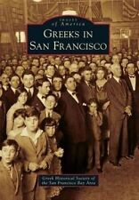 Greeks in San Francisco by Greek Historical Society of the San Fr 9781467116886