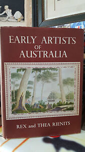 Early Artists in Australia - Rex and Thea Rienits - 1st Edition