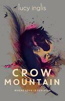 Crow Mountain by Lucy Inglis, NEW Book, (Paperback) FREE & Fast Delivery