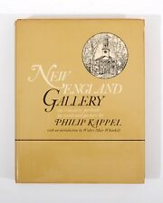 New England Gallery by Philip Kappel 1st Edition 1966 150 illustrations