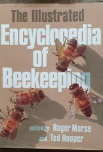 THE ILLUSTRATED ENCYCLOPEDIA OF BEEKEEPING - HB 1985 1st ed - R Morse & T Hooper