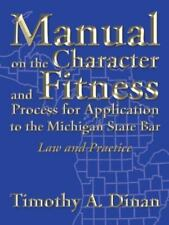 Manual on the Character and Fitness Process for Application to the Michigan...