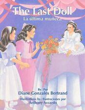 NEW The Last Doll / La Ultima Muneca by Diane Bertrand