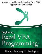 Beginning Excel VBA Programming: A concise guide to developing Excel VBA Applica