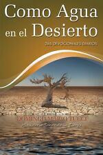 Como Agua en el Desierto : 365 Devocionales Diarios by Domingo Mario Tucci...