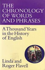The Chronology of Words & Phrases: The History Of English By Linda Flavell