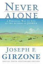 Never Alone : A Personal Way to God by the Author of Joshua by Joseph F....