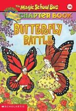 Butterfly Battle The Magic School Bus Chapter Book #16