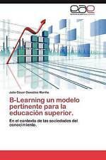 B-Learning un modelo pertinente para la educación superior.: En el contexto de l