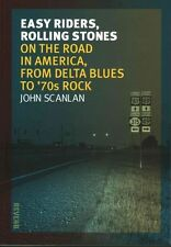 Easy Riders, Rolling Stones: On the Road in America, from Delta Blues to 70s Roc