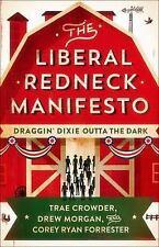 The Liberal Redneck Manifesto: Draggin' Dixie Outta the Dark-ExLibrary