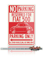Fiat 500 Reserved Parking Only 12x18 Aluminum Sign