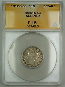 1912-S Liberty V Nickel Coin 5c ANACS F-15 Details Cleaned