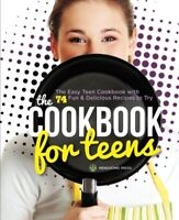 The Cookbook for Teens The Easy Teen Cookbook with 74 Fun  Delicious Recipes t