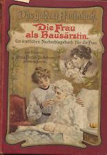Die Frau als Hausärztin - Das goldene Frauenbuch - Sitte - Mode bis Heilpflanzen