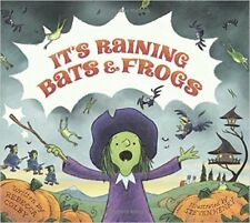 Its Raining Bats & Frogs